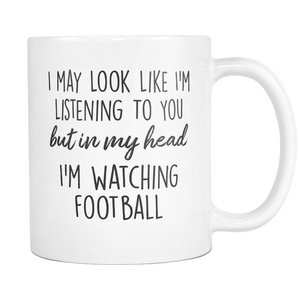 In my head I'm watching football Mugs