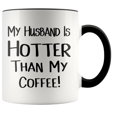 My Husband is Hotter Than My Coffee Accent Mug