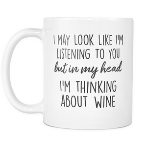 In My Head I'm Thinking About Wine Mug