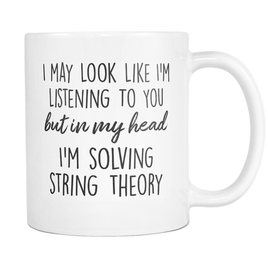 In My Head I'm Solving String Theory Coffee Mug