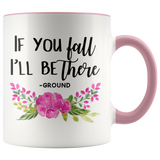 If You Fall -Ground Accent Mug