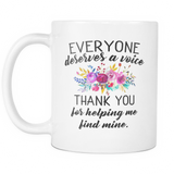 Everyone Deserves A Voice - Speech Therapist Coffee Mug