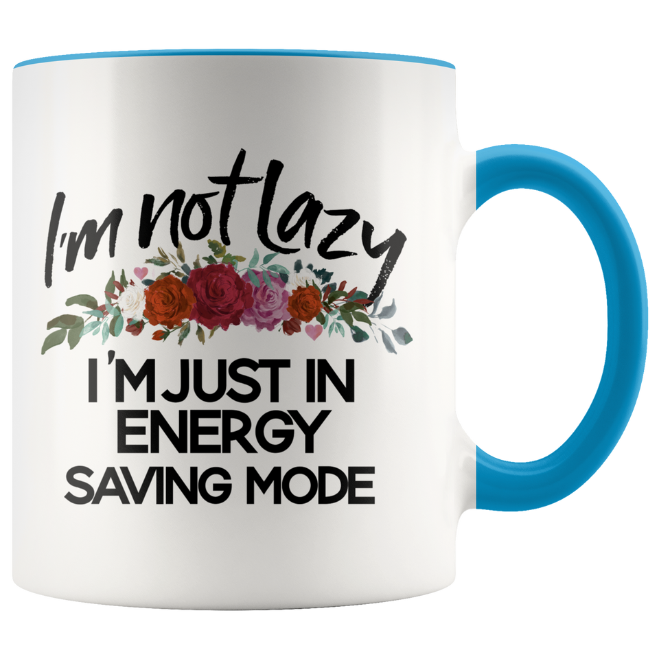 Im not Lazy Im Just in Enerfy Mode Accent Mug