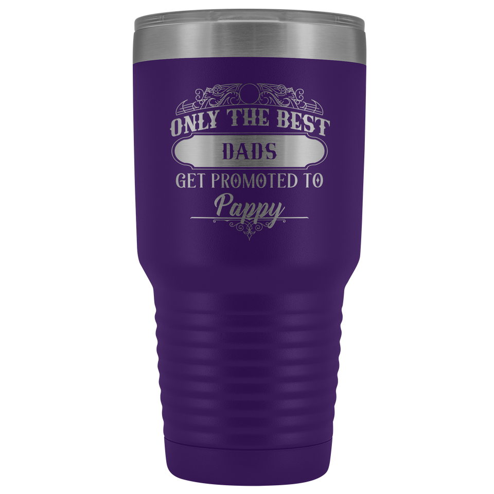 Only The Best Dads Get Promoted To Pappy Travel Mug