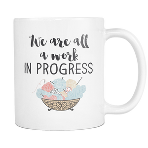 We are All A Work In Progress Coffee Mug