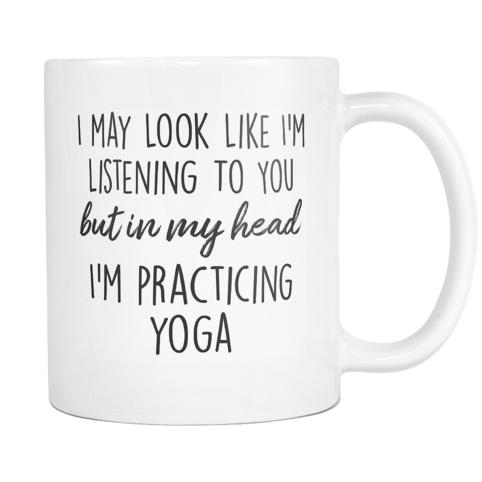 In My Head I'm Practicing Yoga Mug