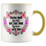 Follow your Heart But take your Brain With You Accent Mug