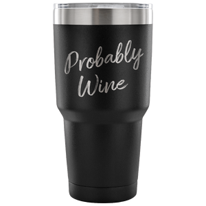 Probably Wine Custom Tumbler