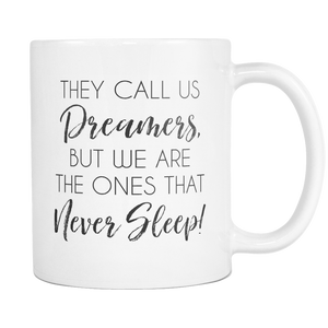 Dreamers That Never Sleep Coffee Mug