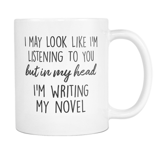 In My Head I'm Writing My Novel Mug