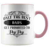 Only The Best Dads to Pop pop Accent Mug