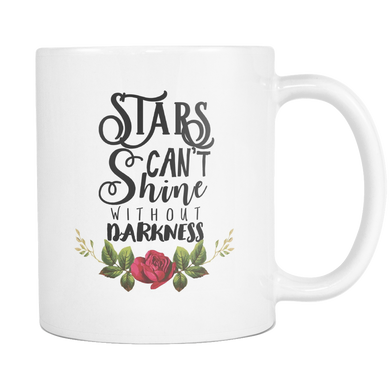 Stars Cant Shine Without Darkness Coffee Mug