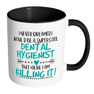 Super Cool Dental Hygienist Accent Mug