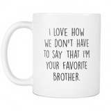 Favorite Brother Coffee Mug