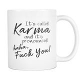 Its Called Karma Coffee Mug