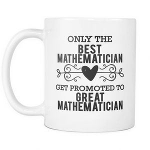 Best to Great Mathematician Coffee Mug
