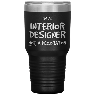 I'm an Interior Designer, not a decorator Tumbler
