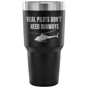 Real Pilots Don't Need Runways Tumbler