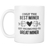 Best to Great Miner Coffee Mug