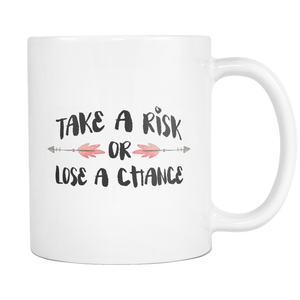 Take a Risk Or Lose A Chance Coffee Mug