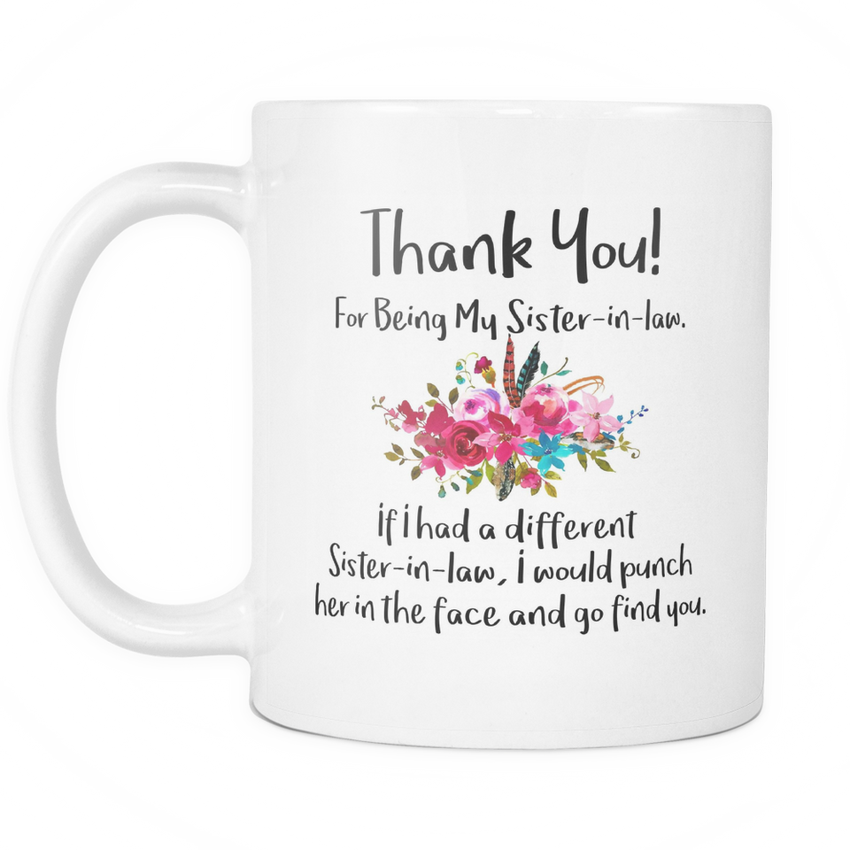Thank You For Being My Sister In Law Coffee Mug