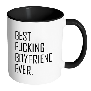 Best Fucking Boyfriend Ever 11oz Accent Mug