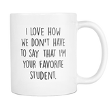 Your Favorite Student Coffee Mug