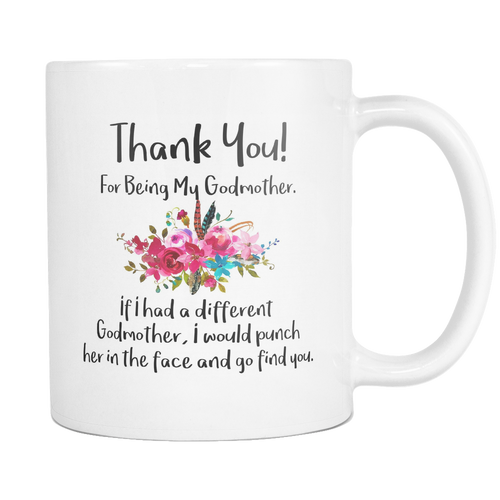 Thank You For Being My Godmother Mug