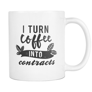 I turn Coffee Into Contracts 11 & 15oz