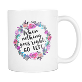 When Nothing Goes Right. Go left Coffee Mug