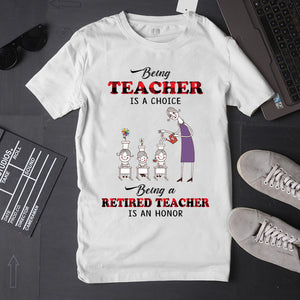 Being teacher is a choice being a retired teacher is an honor T-shirt/ Vneck ntan14092001