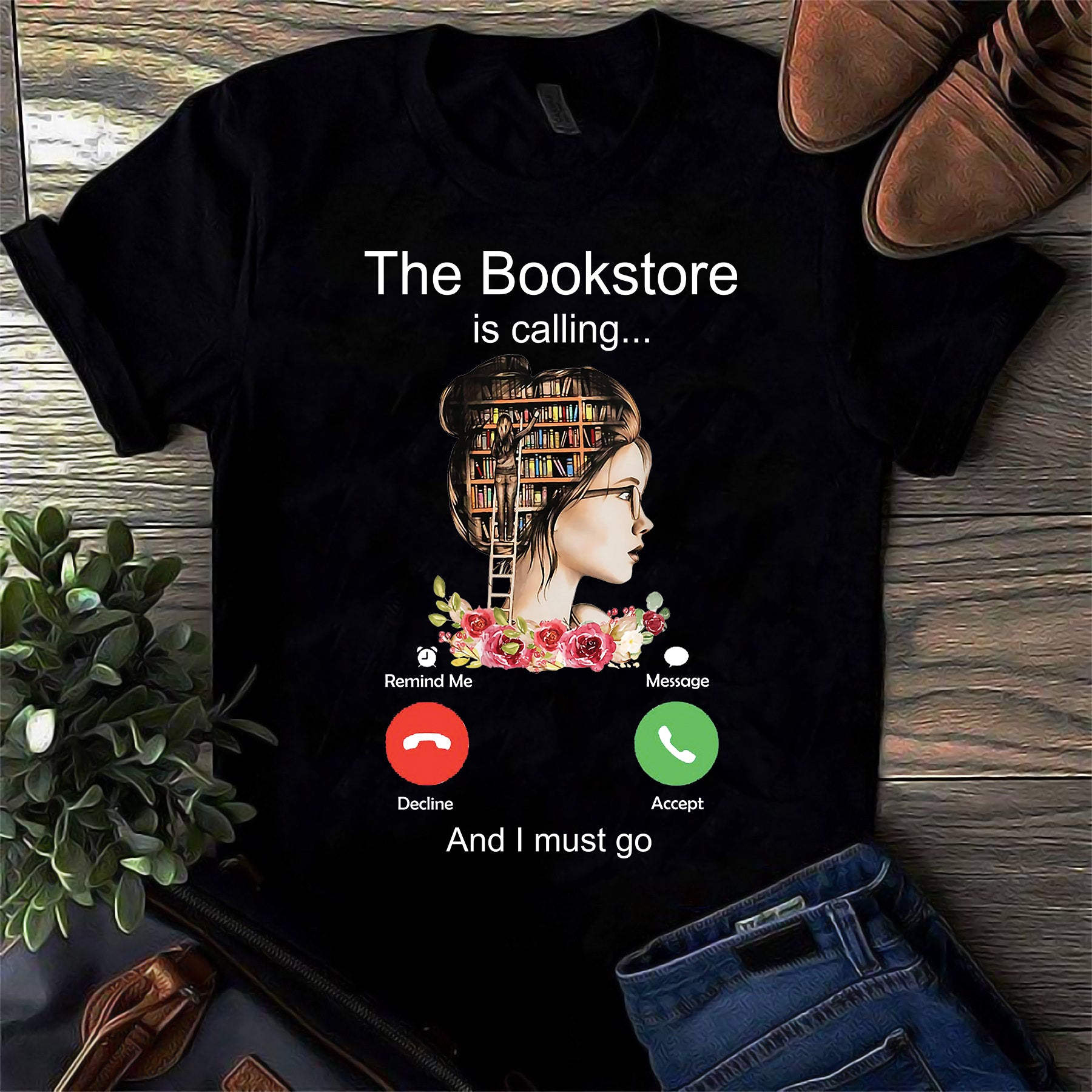The Bookstore is calling And I must go T-shirt/ Tank/ Hoodie/ Sweatshirt