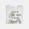 I'm not the step mom I'm the Mom that Stepped up T-shirt/ Vneck/ Hoodie/ Crew ntant18092003