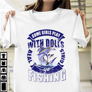 Some girls play with dolls real girls go fishing T-shirt/ Vneck/ Hoodie/ Crew ntanh18092001