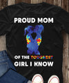 Proud mom of the toughest girl I know T-shirt/ Hoodie/ Crew ntant10092007