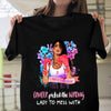 Cancer picked the wrong lady to mess with T-shirt/ Hoodie/ Crew ntan10092005