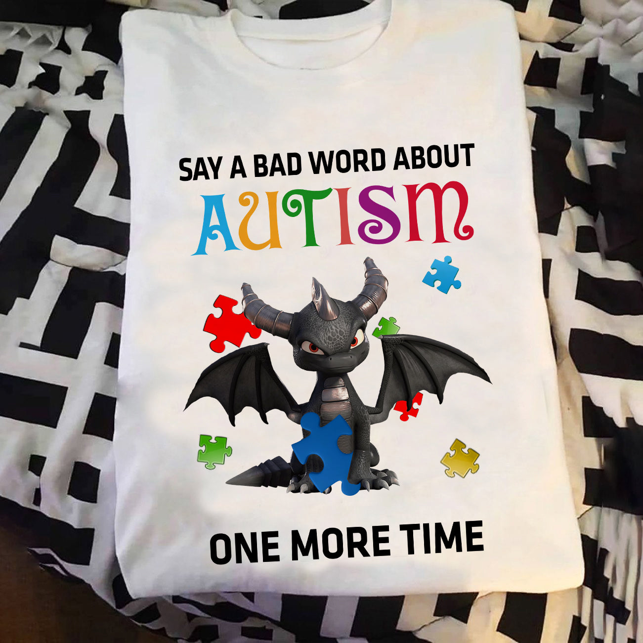Say a bad word about Autism One more time T-shirt/ Vneck/ Hoodie/ Crew aahn23092004