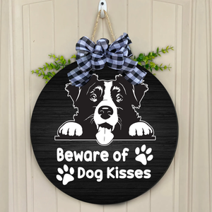 Beware of Dog Kisses - wood sign round