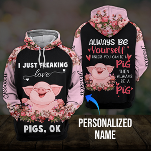 I just freaking love Pigs, OK 3D hoodie personalized name aanh02112002 - Customer's Product with price 45.99