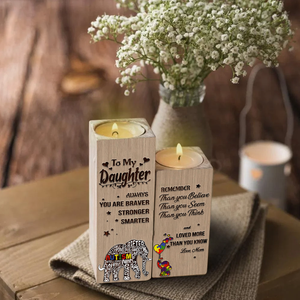 Wood candle holder - to my son/daughter with autism