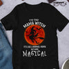 I'm the Mama Witch T-shirt/ Tank/ Long Sleeve/ Hoodie/ Sweatshirt/ Mug