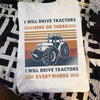 I will drive tractors everywhere