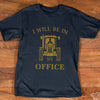 I'll be in my office Tshirt-bdnt24092003