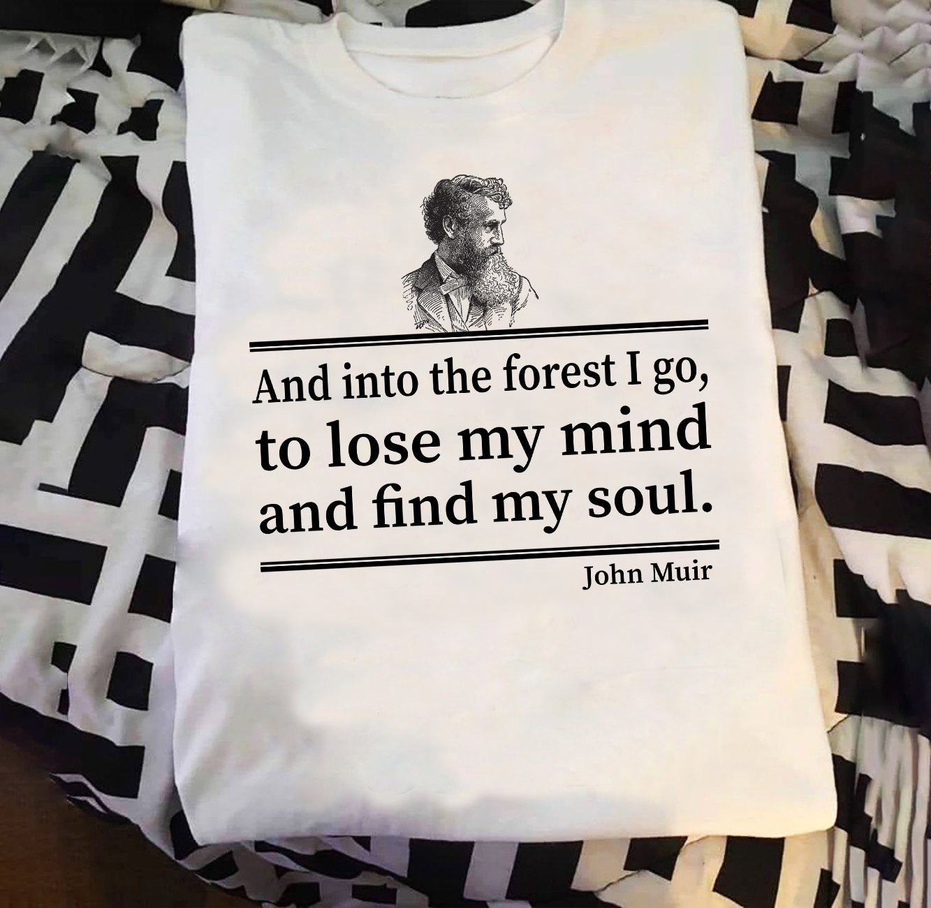 And Into The Forest I Go John Muir T-shirt/ Hoodie/ Sweatshirt/ Long Sleeve T-shirt