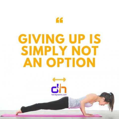 Giving up is simply not the option Best fitness motivational quotes by HotDynamic