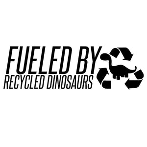20.3CM*6.1CM Fueled By Recycled Dinosaurs Car Stickers Motorcycle Decals Black Or Silver