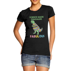 """Science Made Dinosaurs Fabulous"" Cotton T-Shirt"