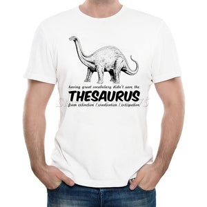 """Having A Great Vocabulary Didn't Save the Thesaurus From Extinction/Eradication/Extirpation "" T-Shirt"