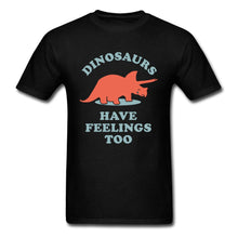 Dinosaurs Have Feelings Too Cotton T-Shirt