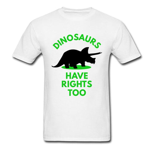 Dinosaurs Have Rights Too S 100% Cotton T-shirt